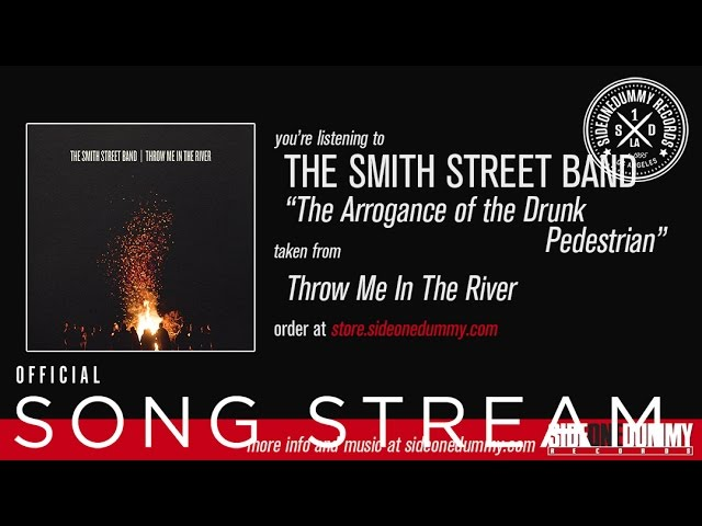 the-smith-street-band-the-arrogance-of-the-drunk-pedestrian-sideonedummy