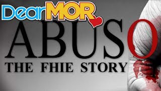 """Dear MOR: """"Abuso"""" The Fhie Story 09-18-16"""