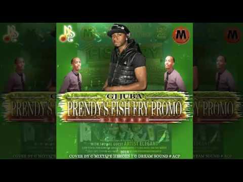 GJ Juba - Prendy's Fish Fry Promo Dancehall Mixtape 2016