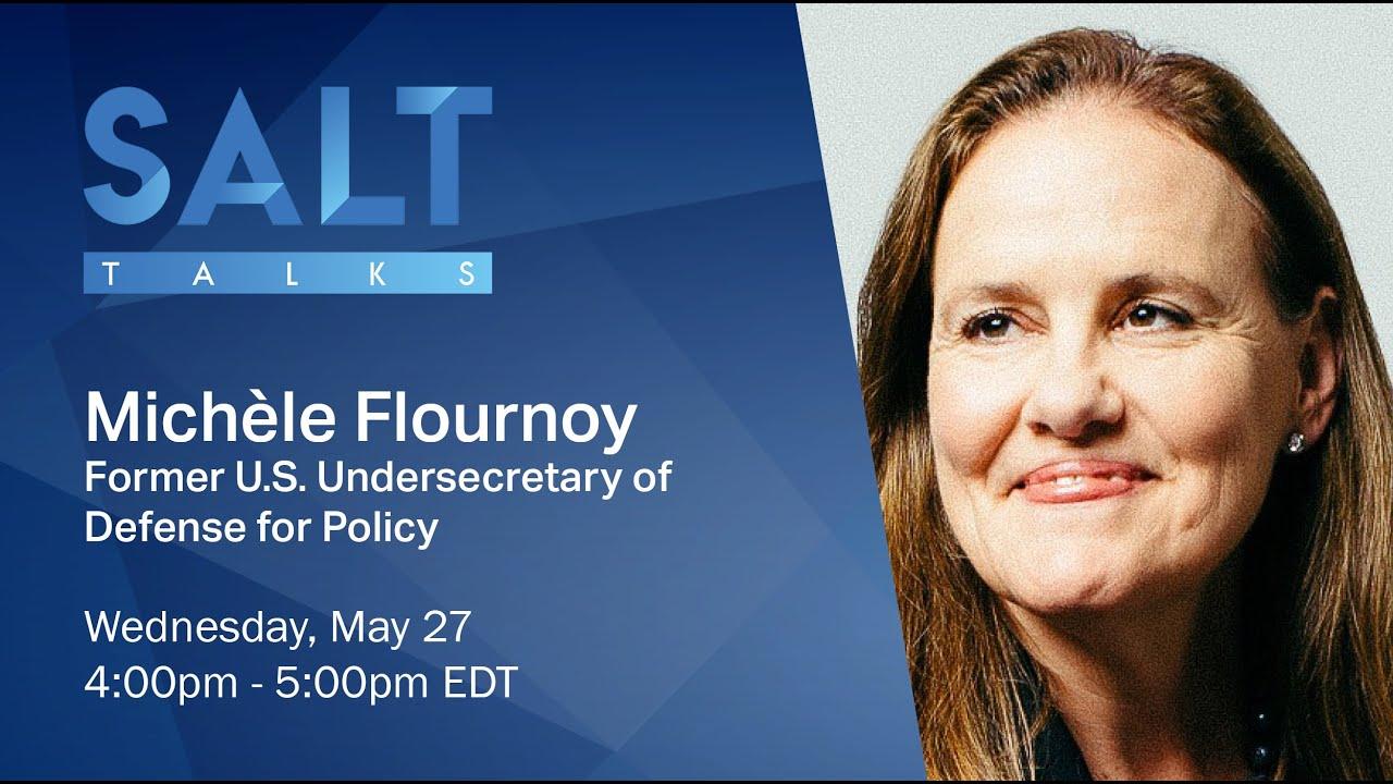 SALT Talks: Michèle Flournoy | U.S. Undersecretary of Defense for Policy (2009-2012)
