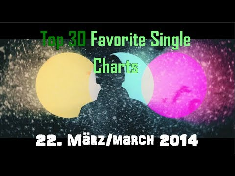 Top 30 Favorite Single Charts 21. März/March 2014