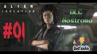Alien Isolation Nostromo DLC - Gameplay ITA - Walkthrough Parte 1 di 2- Riviviamo il Film
