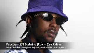 Popcaan - Kill badmind (Raw) - Zen Riddim - February 2016