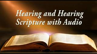 Hearing and Hearing - Scripture Reading by Dr. Larry Ollison