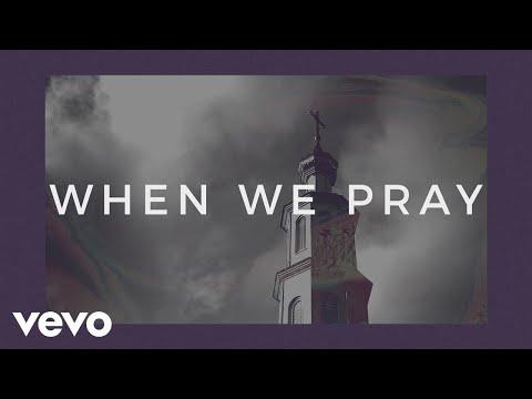 Tauren Wells - When We Pray (Official Lyric Video)