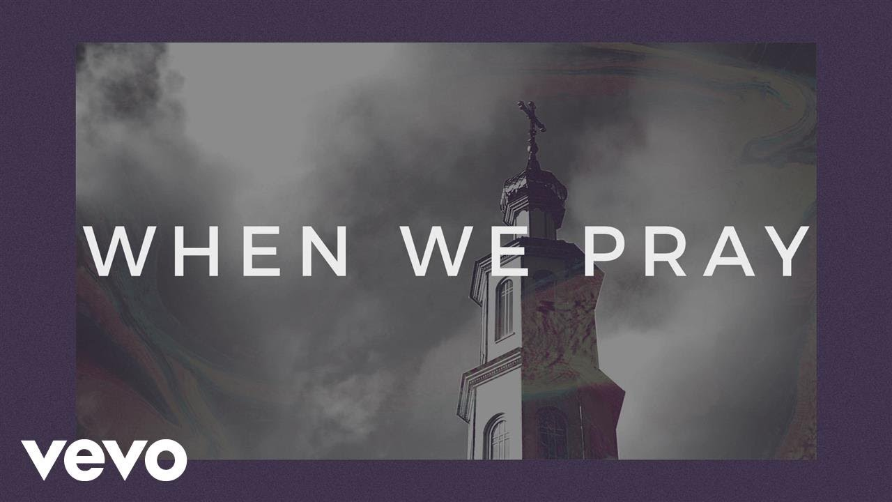 Tauren Wells - When We Pray (Official Lyric Video)