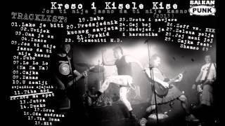 Kreso i Kisele Kise - Još ti nije jasno da ti nije kasno