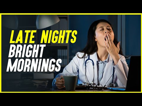 Late Nights , Bright Mornings-Motivational Video