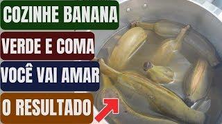 Cozinhe 1 Banana Verde – É mais Poderoso que qualquer Remédio Natural!!!