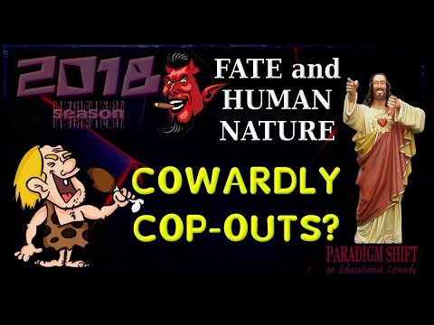 PSEC - 2018 - FATE and HUMAN NATURE: Cowardly Cop-Outs? [hd 720p]