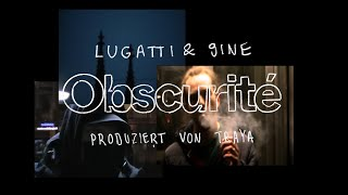 LUGATTI & 9INE - OBSCURITÉ prod. by TRAYA (Official Video)