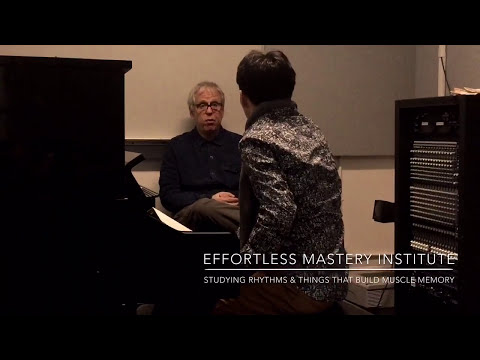 Effortless mastery - Kenny Werner on building muscle memory