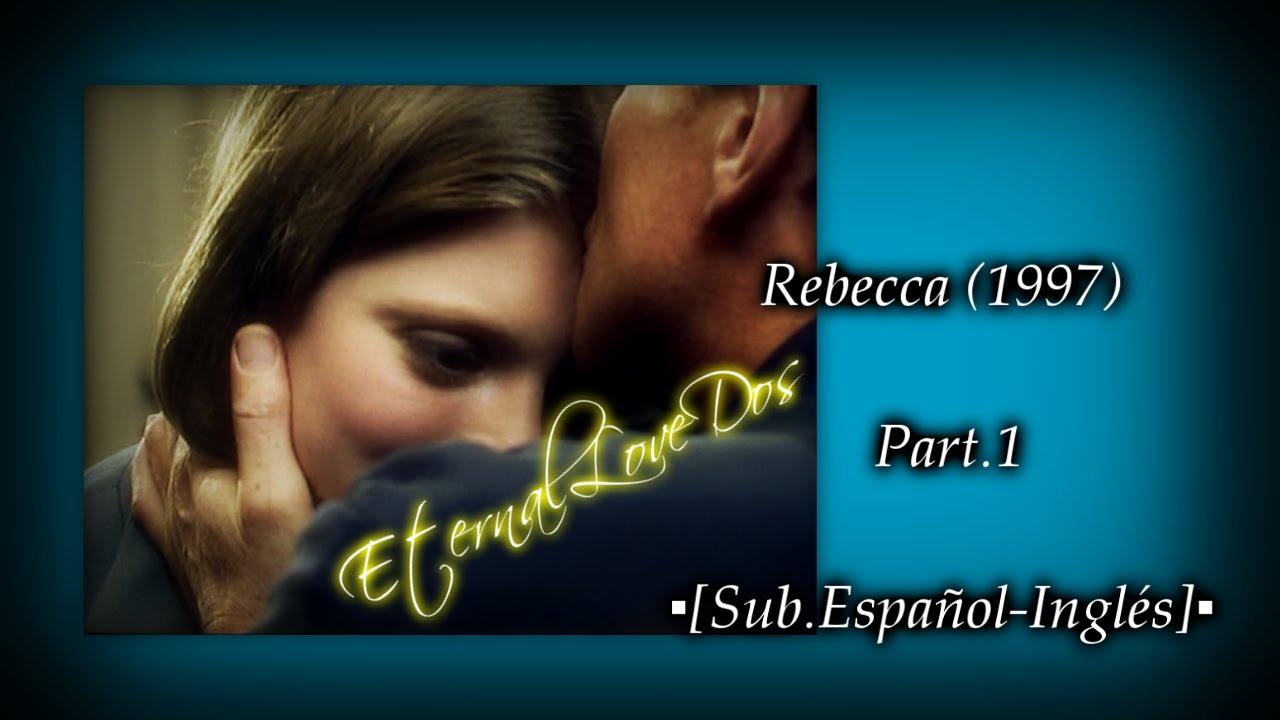 Download Rebecca (1997) Part.1▪[Sub.Еspañol-Inglés]▪