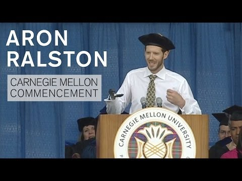 Aron Ralston. Carnegie Mellon Commencement Speech