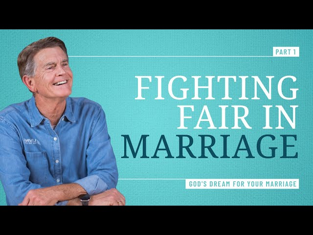 Conflict Resolution: How to Fight Fair in Your Marriage, Part 1 - Chip Ingram