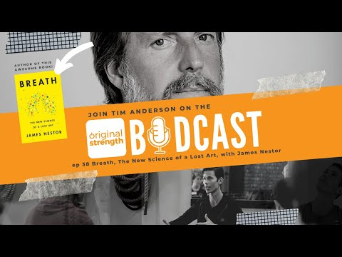 BodCast Episode 38: Breath, The New Science of a Lost Art, with James Nestor