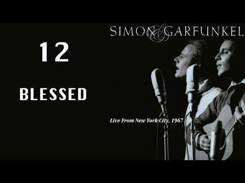 Blessed, Live From NYC 1967, Simon & Garfunkel