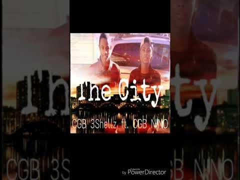 """CGB 3Shellz Feat. CGB Nino """"The City"""""""