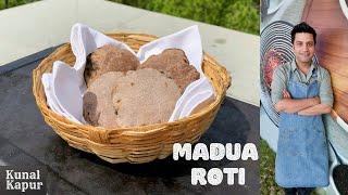 Madua Roti Uttarakhand | What is Finger Millet Ragi Nachni मडुआ रोटी नाचनी रागी Kunal Kapur | Gluten