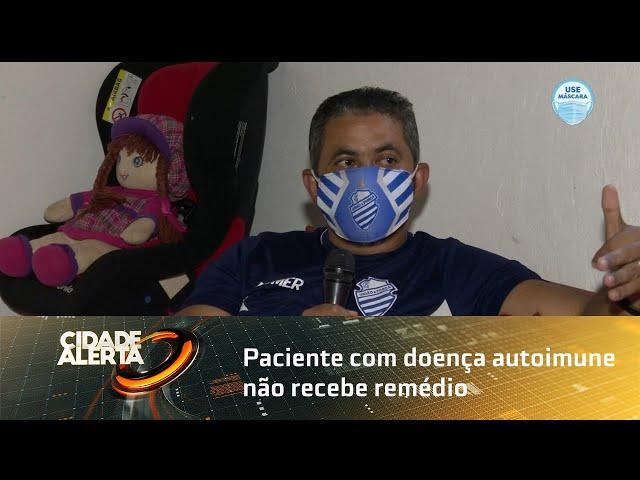 Paciente com doença autoimune não recebe remédio há três meses