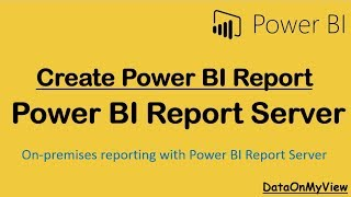 إنشاء تقرير في السلطة BI Server تقرير | Power BI Server تقرير الدروس
