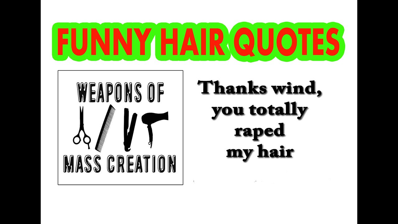 Funny Hair Quotes Youtube