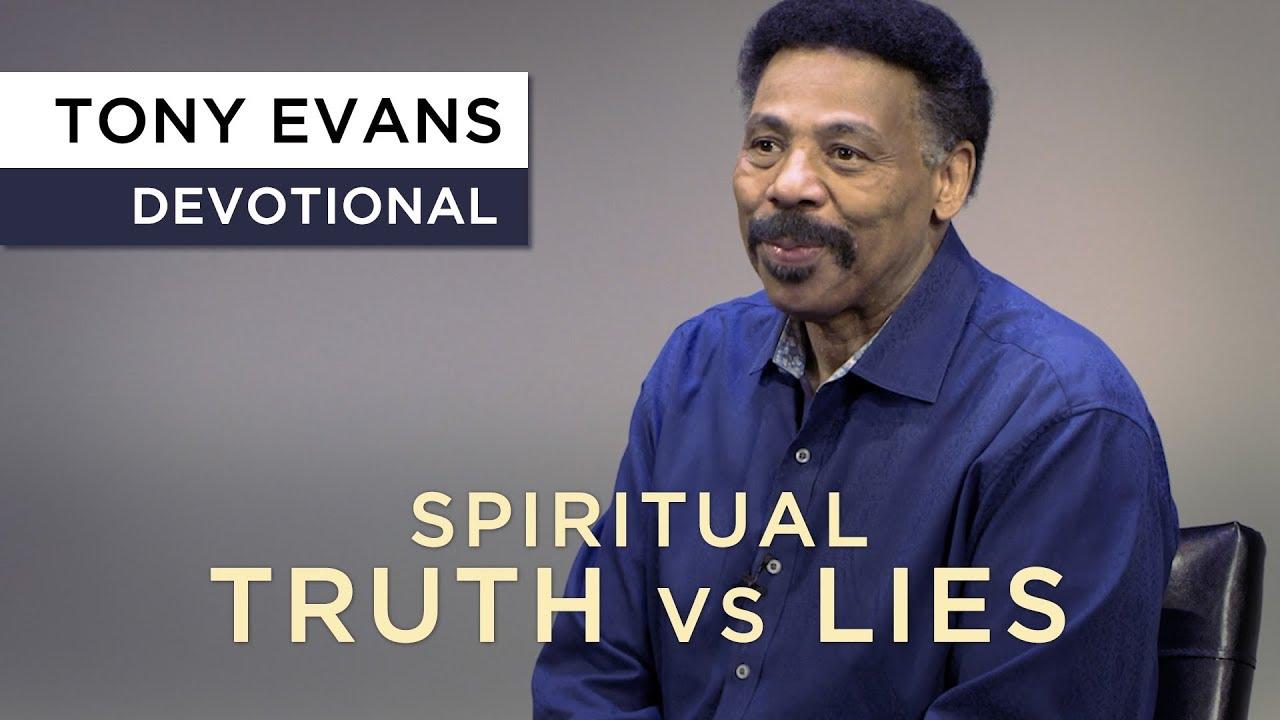 A Spiritual Battle of Truth vs Lies | Devotional by Tony Evans