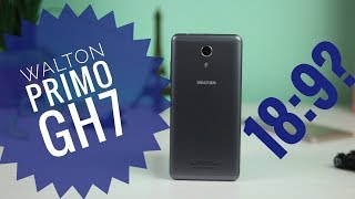 Walton Primo GH7 Review in Bangla | Full View Display | Low Budget