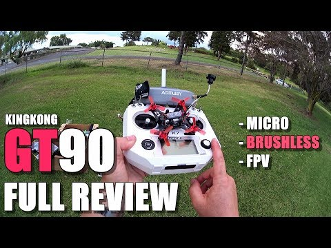 KingKong 90GT Micro Brushless FPV - Full Review - [Unboxing, Inspection, Flight Test, Pros & Cons]