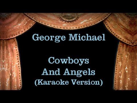 George Michael - Cowboys And Angels - Lyrics (Karaoke Version)