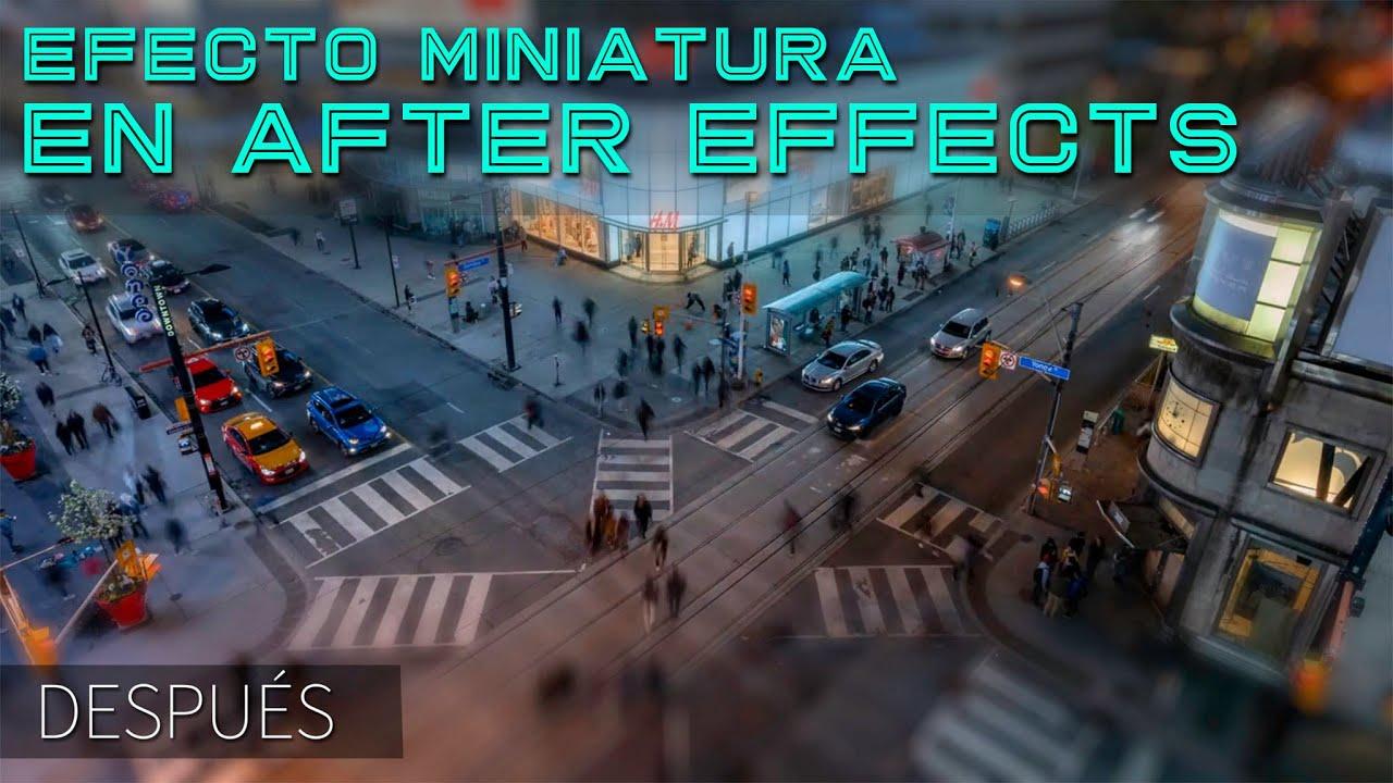 TILT SHIFT After Effects - Efecto Miniatura en VIDEO