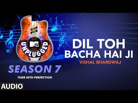 DIL TOH BACHA HAI JI UNPLUGGED Full Audio | MTV Unplugged Season 7 |  Vishal Bhardwaj