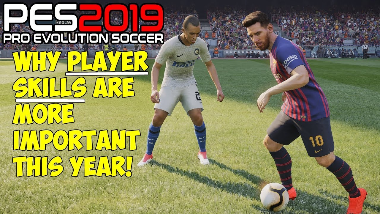 PES 2019 | Why PLAYER SKILLS are more IMPORTANT this year! | Rising Shot,  Scissor Feint etc
