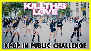 [KPOP IN PUBLIC CHALLENGE] BLACKPINK - 'Kill This Love' | Dance cover by GUN Dance Team from Vietnam