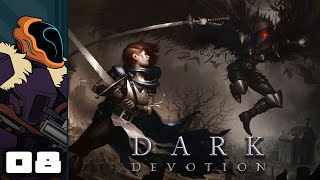 Let's Play Dark Devotion - PC Gameplay Part 8 - I Don't Like Where This Is Going!