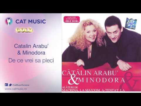 Catalin Arabu' & Minodora - De ce vrei sa pleci