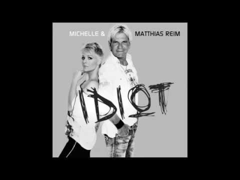 Matthias Reim & Michelle - Du Idiot ( Version 2011)