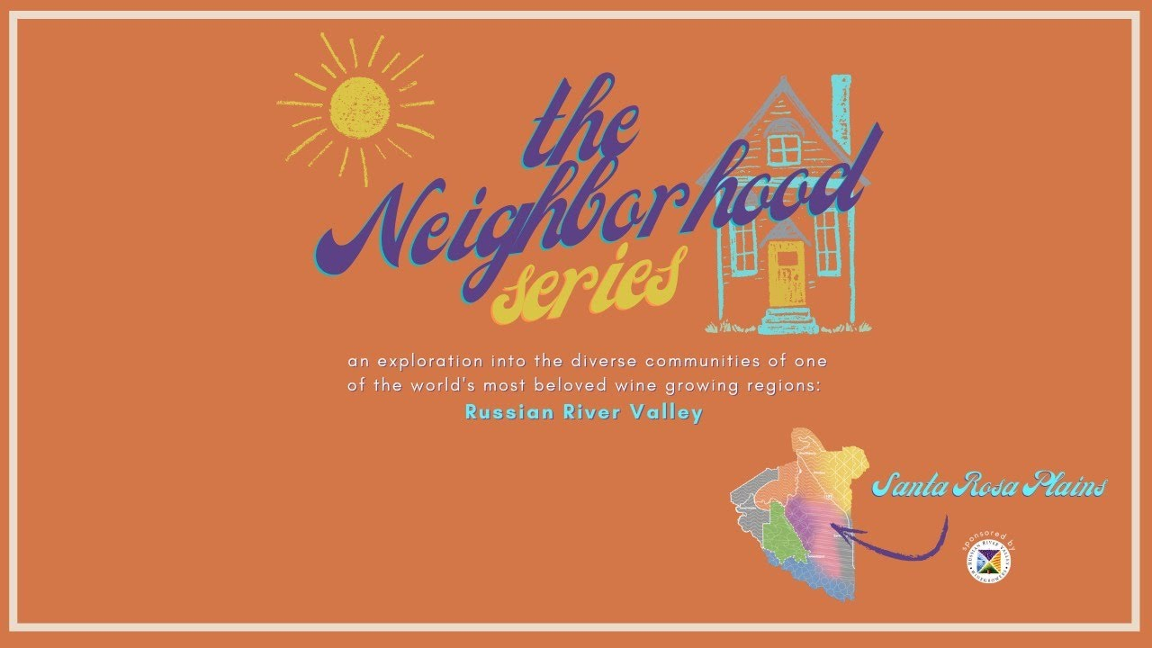 Download The Neighborhood Series: Russian River Valley, Santa Rosa Plains - Episode 4