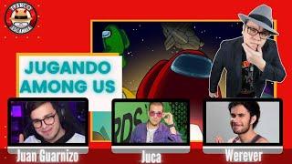 Jugando Among Us con Juan Guarnizo, Werever, Juca, Fedelobo, Roberto Cein, Poncho de Anda