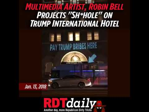 "Multimedia Artist, Robin Bell, Projects ""Sh*hole"" on Trump International Hotel"