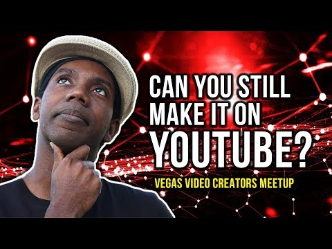 Can You STILL Make It On YOUTUBE in 2018? [Vegas Video Creat