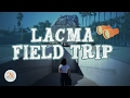 Hollywood College Field Trip @LACMA
