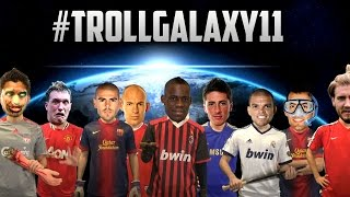 TROLLGALAXY11 Galaxy11 Parody Ft Bendtner Valdes Torres  More
