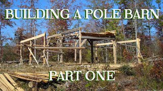 Old-fashioned Pole Barn For The Small Farm, Pt 2 - The Farm Hand's Companion Show, Ep 6