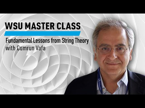 WSU: Fundamental Lessons from String Theory with Cumrun Vafa
