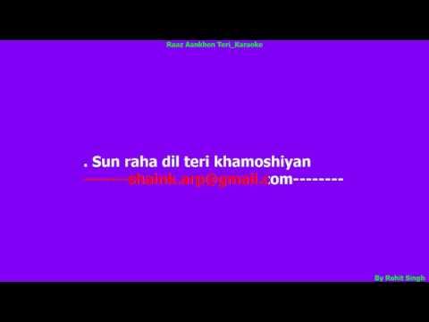 Raaz Aankhen Teri sab baya kar rahi Karaoke | By Rohit Singh | Full HD