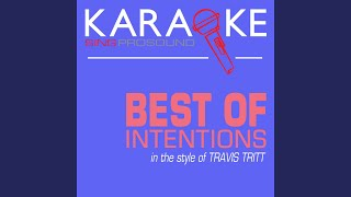 Best of Intentions (In the Style of Travis Tritt) (Karaoke Instrumental Version)