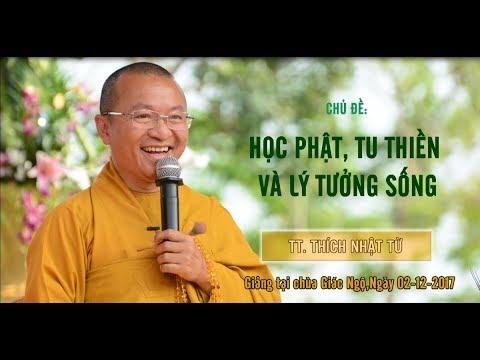 Học Phật, Tu Thiền và Lý Tưởng Sống - TT. Thích Nhật Từ