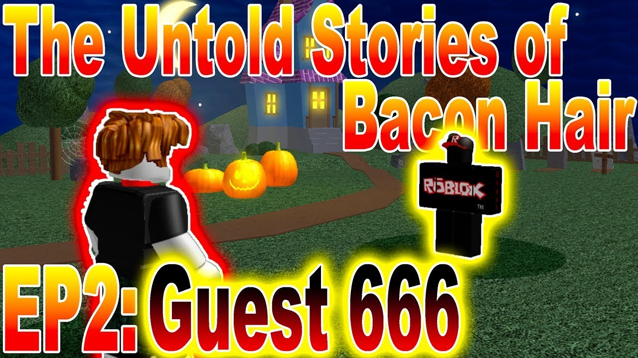 The Untold Stories Of Bacon Hair: Guest 666 | EP2 ...