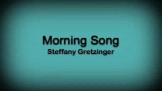 """Morning Song"" Steffany Gretzinger"